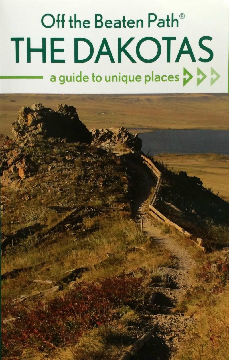 A Guide to Unique Places The Dakotas Off the Beaten Path/®
